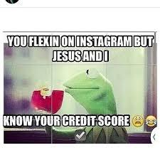 Bad Credit Meme - 7 best quick memes images on pinterest dankest memes funny memes