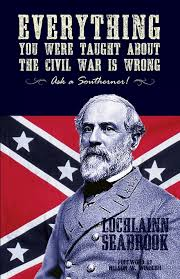 The Truth About The Confederate Flag Everything You Were Taught About The Civil War Is Wrong Ask A