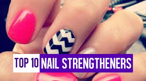 top 10 nail strengtheners 2015 youtube