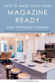how to make your home magazine ready