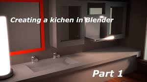 how to create a kitchen in blender part 1 youtube