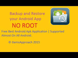 backup apk without root how to backup and restore app on any android no root useful