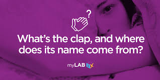 what s the clap and where does its name come from at home std