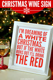 i m dreaming of a i m dreaming of a white christmas wine sign printable oh my creative