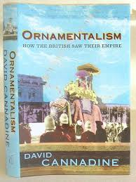 ornamentalism how the saw their empire by cannadine david