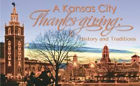 a kansas city thanksgiving history and traditions kc parent