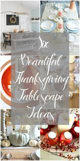 thanksgiving tablescapes ideas six more thanksgiving tablescape ideas bwt no 6 meadow lake road