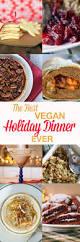 elegant dinner recipes the best vegan holiday dinner ever the edgy veg