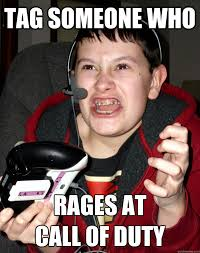 Tag Someone Who Memes - tag someone who rages at call of duty angry gamer kid quickmeme