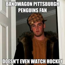 Pittsburgh Penguins Memes - bandwagon pittsburgh penguins fan doesn t even watch hockey
