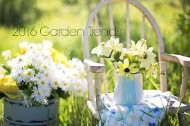 Gardening Trends 2017 2017 Garden U0026 Country Trends What U0027s Gardening Better