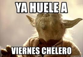 imagenes de viernes chelero ya huele a viernes chelero yoda smell meme generator