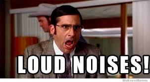 Loud Noises Meme - loud noises weknowmemes