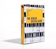 design berlin the berlin design guide the book design