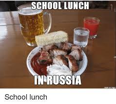School Lunch Meme - school lunch in russia made on imgur school lunch reddit meme on