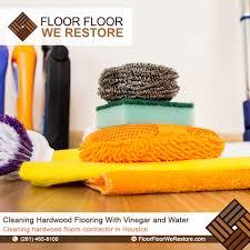 Cleaning Hardwood Floors With Vinegar Floor Floor We Restore Water Damage Floor Restauration