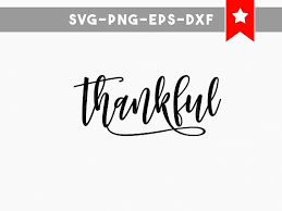 thankful svg file fall svg thanksgiving svg happy thanksgiving