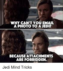 Jedi Meme - why can t you email a photo to a jedi oothesupermeme because