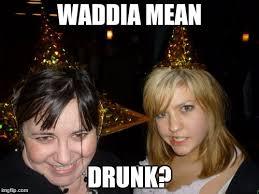 Tina Meme - too drunk at party tina latest memes imgflip