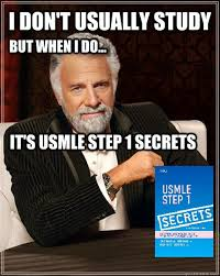 Usmle Meme - i don t usually study but when i do it s usmle step 1 secrets