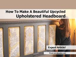 headboard jpg having a beautiful headboard allows you to feel happy when showing off your bedroom to guests i found an amazing article detailing how to make