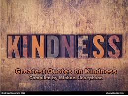 emerson quote kindness greatest quotations on kindness what will matter