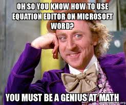 Photo Editor Meme - oh so you know how to use equation editor on microsoft word you