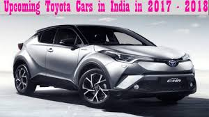 toyota india car upcoming toyota cars in india in 2017 2018