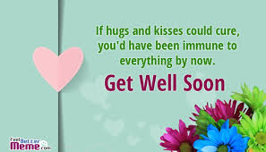 Get Well Soon Meme - get well soon message for boyfriend if hugs and kisses could cure