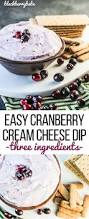 Dip For Thanksgiving Easy Cranberry Cream Cheese Dip Blackberry