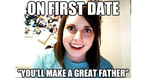 Overwhelmed Memes - the overly attached girlfriend meme every man s worst nightmare
