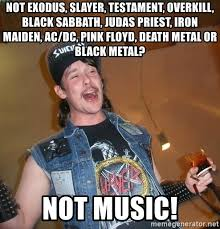 Iron Maiden Memes - not exodus slayer testament overkill black sabbath judas
