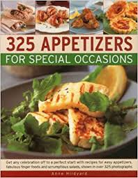 Easy Appetizers 325 Appetizers For Special Occasions Recipes For Easy Appetizers