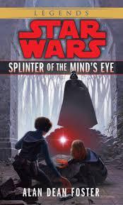 mind s splinter of the mind s eye star wars legends by alan dean foster