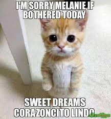 Meme Sweet - i m sorry melanie if bothered today sweet dreams corazoncito lindo