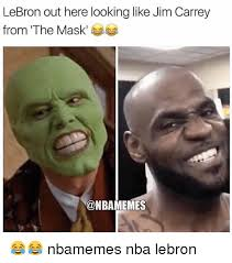 Jim Carrey Meme - lebron out here looking like jim carrey from the mask 부부