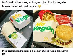 Burger Memes - mcdonald s vegan burger meme by kalypso memedroid
