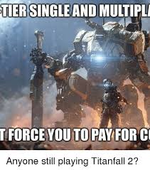 Titanfall Meme - 25 best memes about titanfall 2 titanfall 2 memes