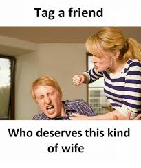 Tag A Friend Meme - tag a friend who deserves this kind of wife wife meme on esmemes com