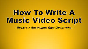 can you show an example music video script youtube