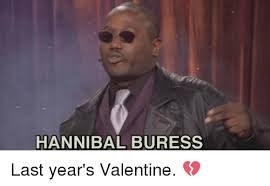 Hannibal Meme - hannibal buress last year s valentine meme on esmemes com