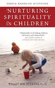 nurturing spirituality in children simple hands on activities