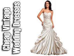cheap vintage wedding dresses cheap vintage wedding dresses new york wedding dresses