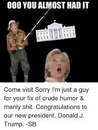 Crude Humor Memes - 25 best memes about crude humor crude humor memes