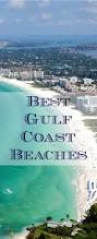 Florida Map Of Beaches by Best 25 Gulf Coast Beaches Ideas On Pinterest Best Beach In