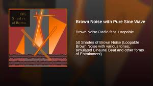 brown noise with pure sine wave youtube