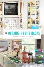 13 powerful back to organizing hacks to change your life