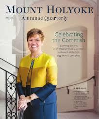 mount holyoke alumnae quarterly spring 2016 by alumnae association