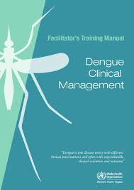 dengue clinical management facilitator u0027s training manual by