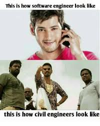 Engineers Memes - this is how software engineer look like this is how civil